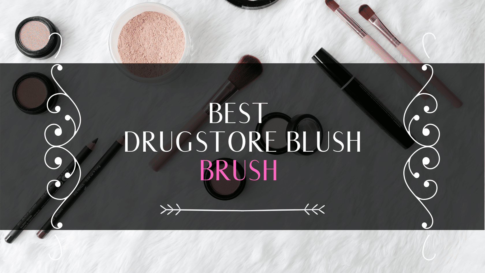 Best Drugstore Blush Brush: Top Replacement For High-end One