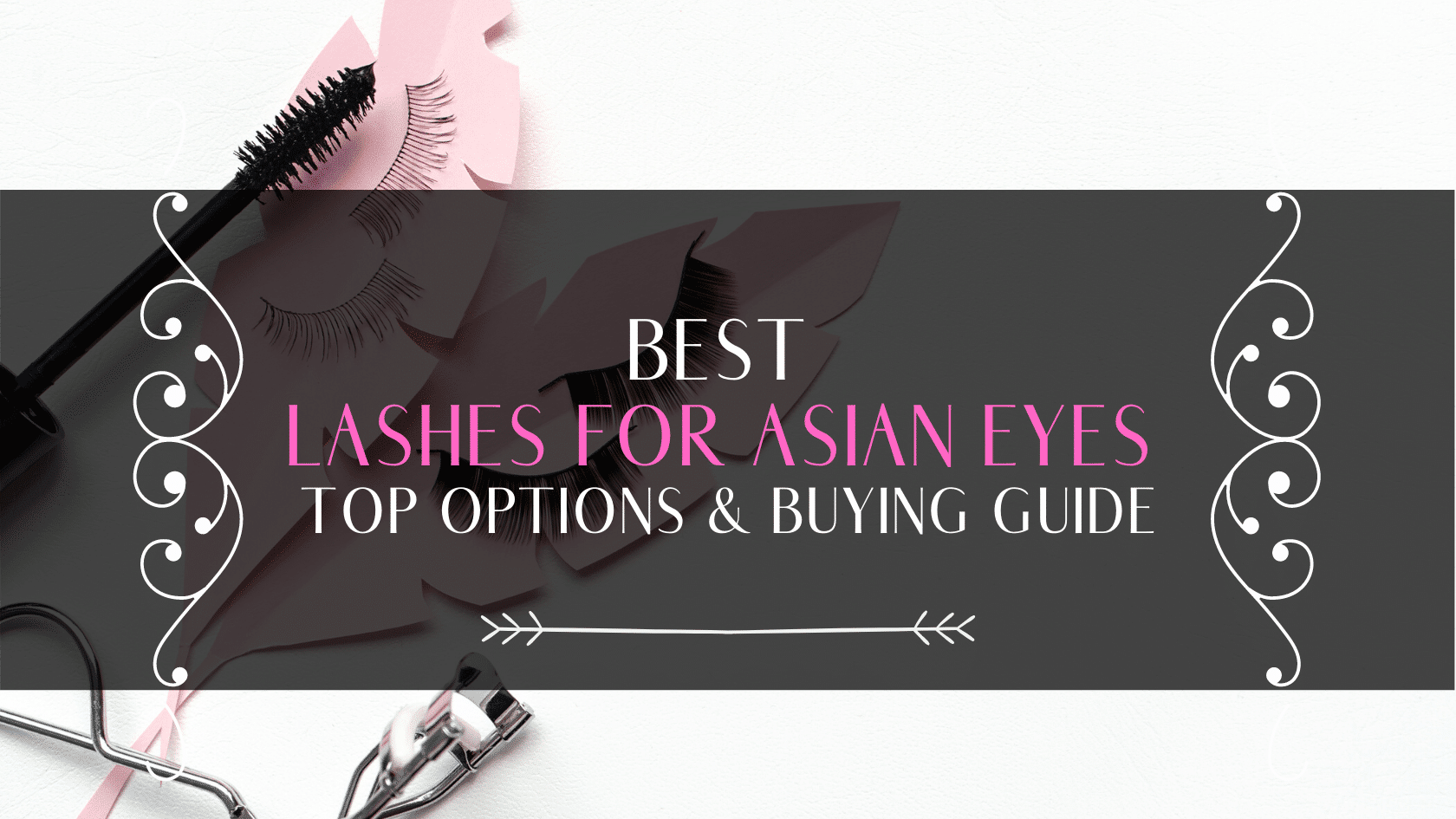 Best Lashes For Asian Eyes – Top Options And Buying Guide