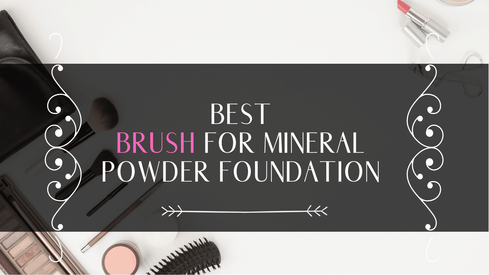 https://budgetbeautyblog.com/best-brush-for-mineral-powder-foundation/