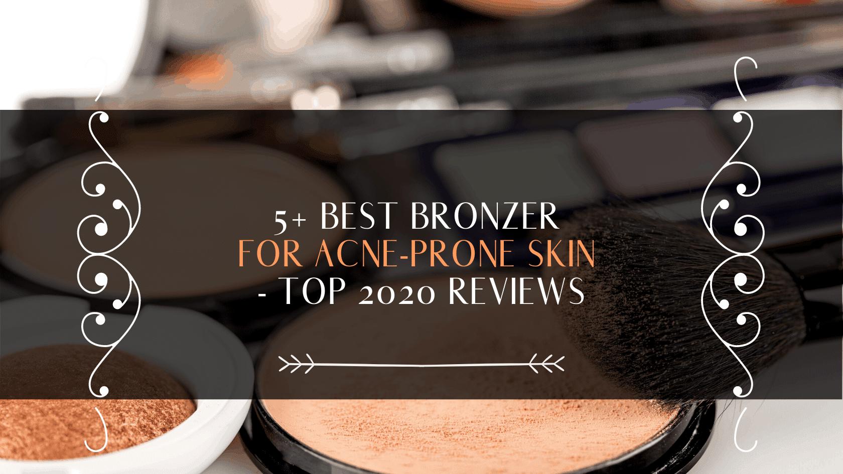 best bronzer for acne prone skin