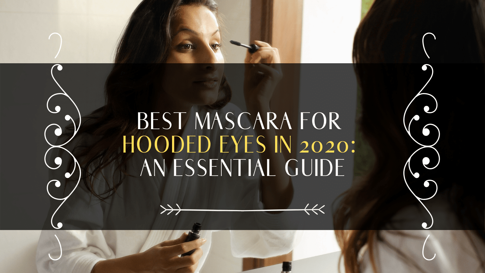 best mascara for hooded eyes
