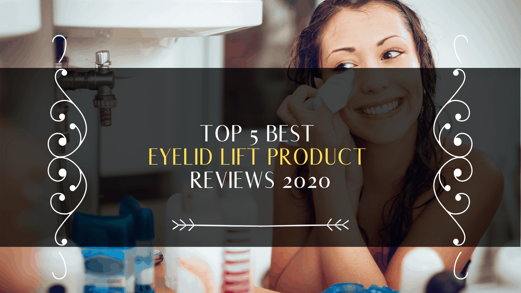 best eyelid lift product