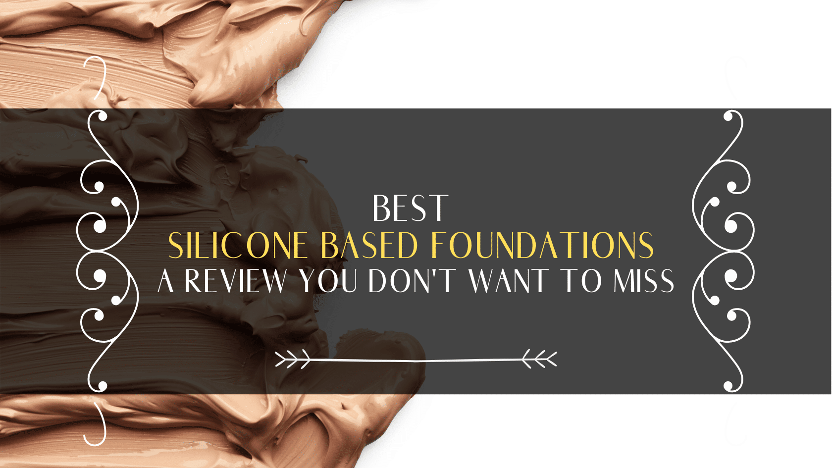 best silicone based foundations