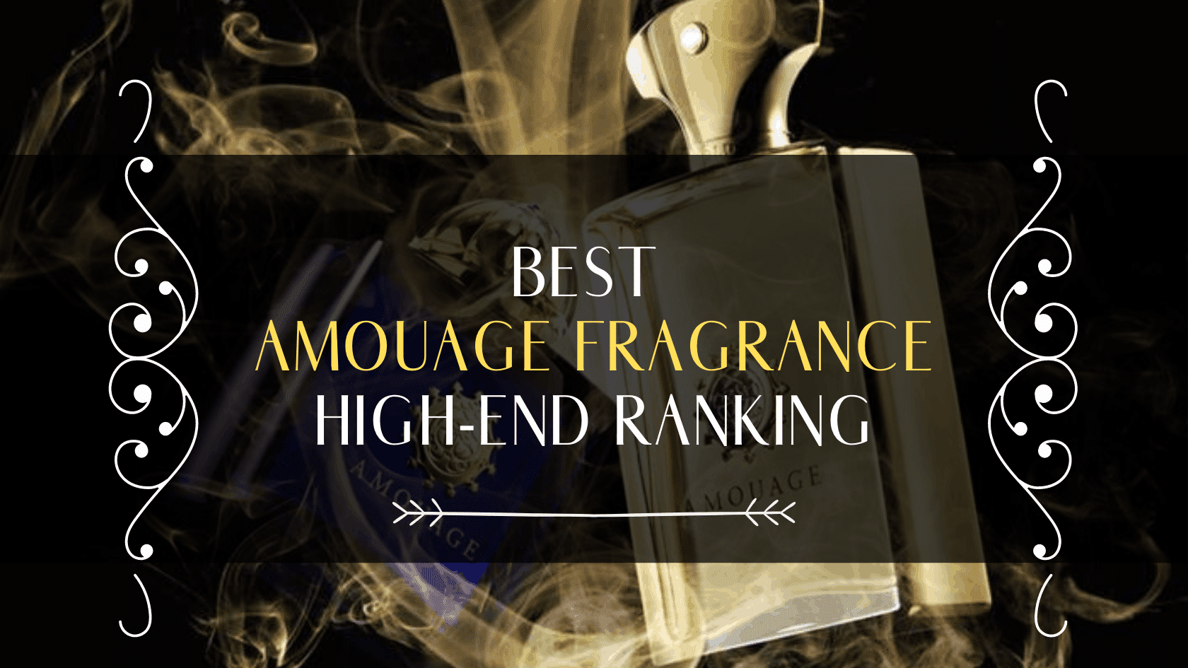 best amouage fragrance