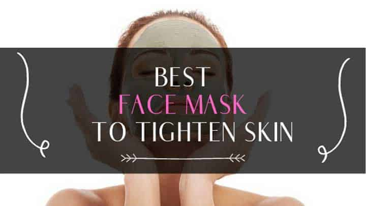 best face mask to tighten skin