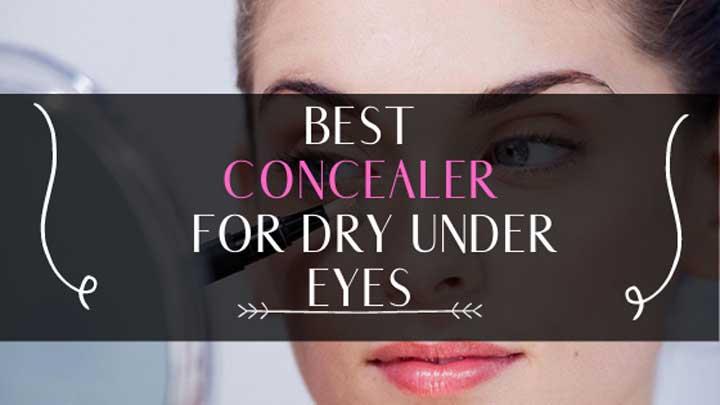 best concealer for dry under eyes